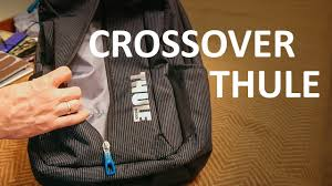 Обзор <b>THULE</b> CROSSOVER - городской рюкзак для ноутбука ...