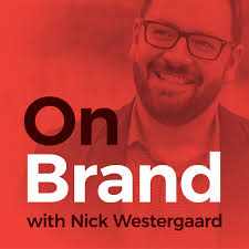 On Brand: A Podcast About Branding – For Brand Builders, by Brand Builders