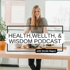 Health, Wellth & Wisdom Podcast