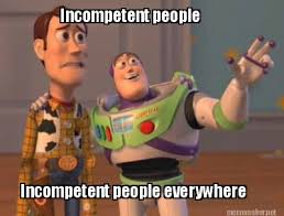 Meme Maker - Incompetent people Incompetent people everywhere Meme ... via Relatably.com