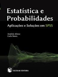 Estatística e Probabilidades, Anabela Afonso, Carla Nunes, Livros ... - 9789725922996