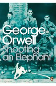 george orwell shooting an elephant essay shooting an elephant shooting an elephant george orwell essay gxart orgreview shooting an elephant by george