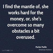 marlee matlin money quotes quotehd i the mantle of she works hard for the money or she s