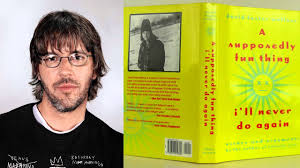 foster wallace cruise essay david foster wallace discusses essays from quot a supposedly fun thing david foster wallace discusses essays from quot a supposedly fun thing quot