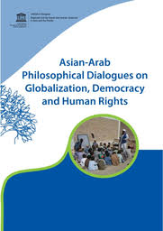 Asian-Arab philosophical dialogues on globalization, democracy ...