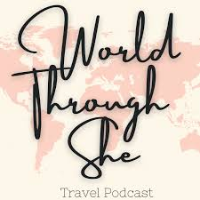 World Through She Travel Podcast