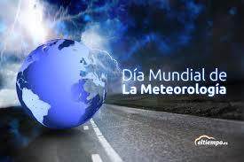 Resultado de imagen de dia mundial de la meteorología