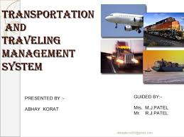 transportation management systemtransportation management system  transportationandtravelingmanagementsystem presented by    guided by   abhay