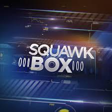 Squawk <b>Box</b>: Watch Interviews & Clips, Schedule, Latest News