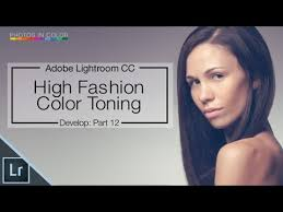 Lightroom CC / <b>6</b> Tutorial - High <b>Fashion Color</b> Grading In Lightroom ...