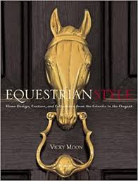 <b>Equestrian Style</b>: Home Design, Couture, and Collections from the ...