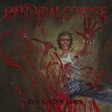 <b>CANNIBAL CORPSE New</b> Album, 'Red Before <b>Black</b>' – R o c k 'N' L ...