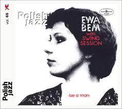 CD <b>Ewa Bem with Swing</b> Session / Be A Man
