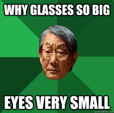why glasses so big eyes very small - High Expectations Asian ... via Relatably.com