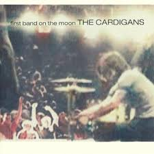 The <b>Cardigans</b> – The <b>First Band</b> On The Moon