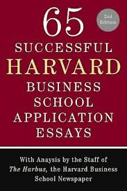successful harvard business school application essays second 65 successful harvard business school application essays second edition add to cart
