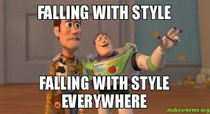Falling with style Falling with style everywhere - Buzz and Woody ... via Relatably.com