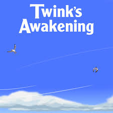 Twink's Awakening