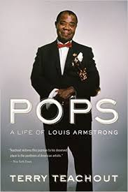 pops  a life of louis armstrong  terry teachout     pops  a life of louis armstrong  terry teachout      amazon com  books