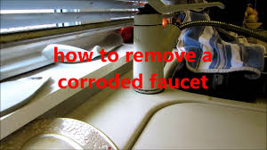 Changing A Kitchen Faucet Plumbing How To Remove A Corroded Kitchen Sink Faucet Youtube