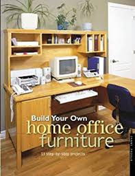 build your own office build your own home office furniture popular woodworking by proulx danny build office desk woodworking