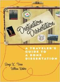 Destination Dissertation  A Traveler     s Guide to a Done Dissertation