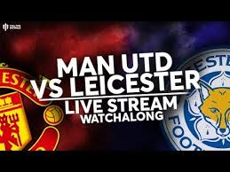 MAN UNITED V LEICESTER: Live Stream Watchalong - YouTube