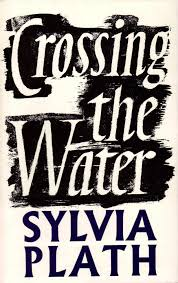 why sylvia plath still haunts american culture the atlantic crossing the water 1971