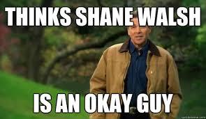 Thinks shane walsh is an okay guy - Rick perry - quickmeme via Relatably.com