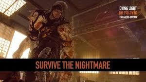 Nightmare <b>Mode</b> | Dying <b>Light</b> Wiki | FANDOM powered by Wikia