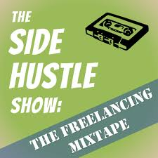 The Side Hustle Show: The Freelancing Mixtape