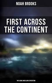 First Across the Continent: The Lewis and Clark ... - Amazon.com