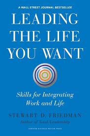 wharton total leadership leadership development work life balance leading the life you want