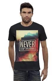Футболка Wearcraft Premium Slim Fit Never <b>Stop Dreaming</b> #485760