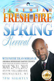 jeremiah missionary baptist church 29th 31st jeremiah fresh fire spring revival pastor tolan morgan jr 7pm nightly
