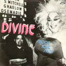 "<b>Divine</b> - <b>Shoot Your</b> Shot, 1982; 7"" released in Italy 