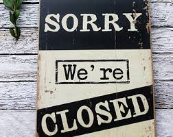 Risultati immagini per sorry we're closed