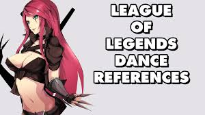 all league of legends dance references part 1 all league of legends dance references part 1