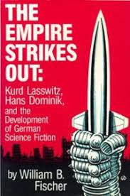 William B. Fischer «The Empire Strikes Out: <b>Kurd Lasswitz</b>, Hans ...