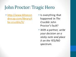 the crucible act   summing up  and essay planning    ppt downloadjohn proctor  tragic hero http      secon drecap com