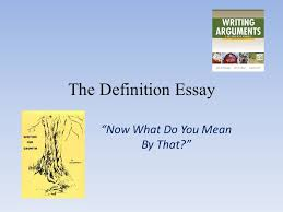 the definition essay now what do you mean by that   ppt download the definition essay now what do you mean by that