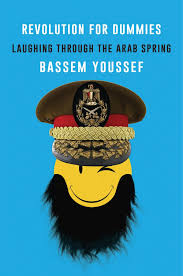 revolution for dummies laughing through the arab spring bassem revolution for dummies laughing through the arab spring bassem youssef 9780062446893 com books