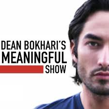 Dean Bokhari's Meaningful Show