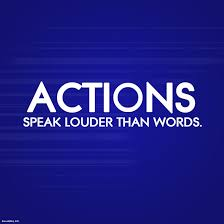 short essay on action speaks louder than words actions are louder than words