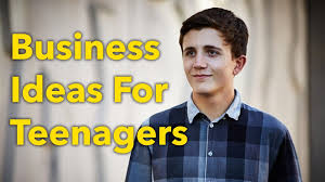 top 11 business ideas for kids and teenagers 2017 top 11 business ideas for kids and teenagers 2017