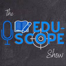 The Edu-Scope Show