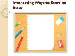 creative ways to start an essay   Template