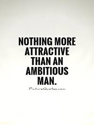 Nothing more attractive than an ambitious man via Relatably.com