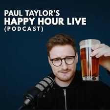 Paul Taylor's Happy Hour Live