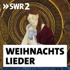 SWR2 Weihnachtslieder: Die Geschichten hinter den Klassikern